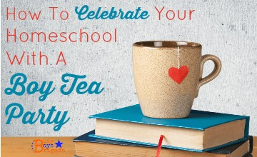 How To Celebrate Your Homeschool Year With Boy Tea Party