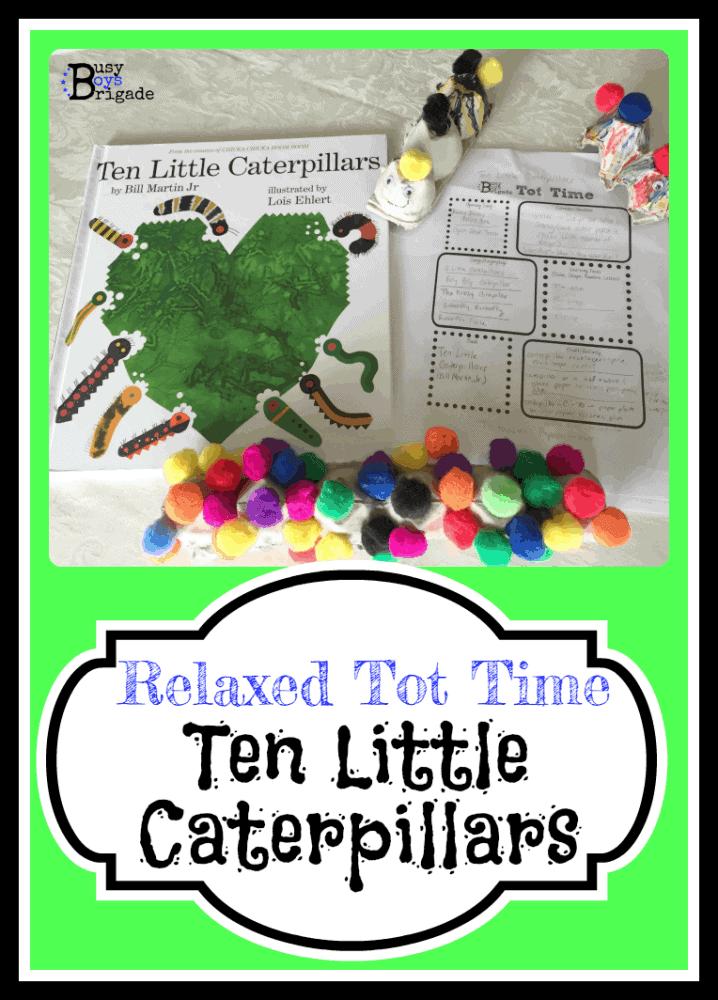 Ten Little Caterpillars-Relaxed Homeschool {Summer} Tot Time