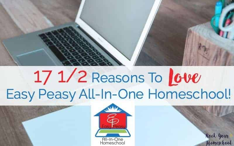 17 1/2 Reasons To Love Easy Peasy All-In-One Homeschool!