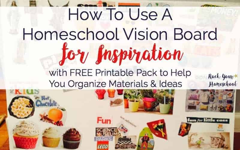 How To Use A Homeschool Vision Board For Inspiration