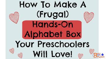 How To Make Hands-On Alphabet Box Preschoolers Will Love!