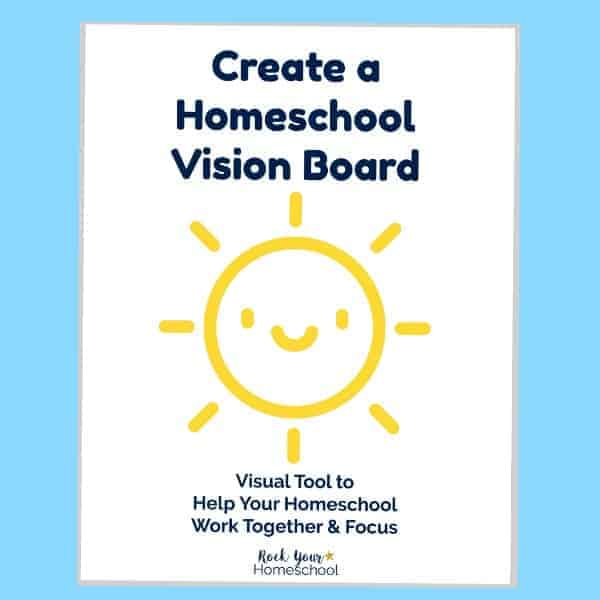 Learn how to create a homeschool vision board as a creative approach to a mission statement & more.