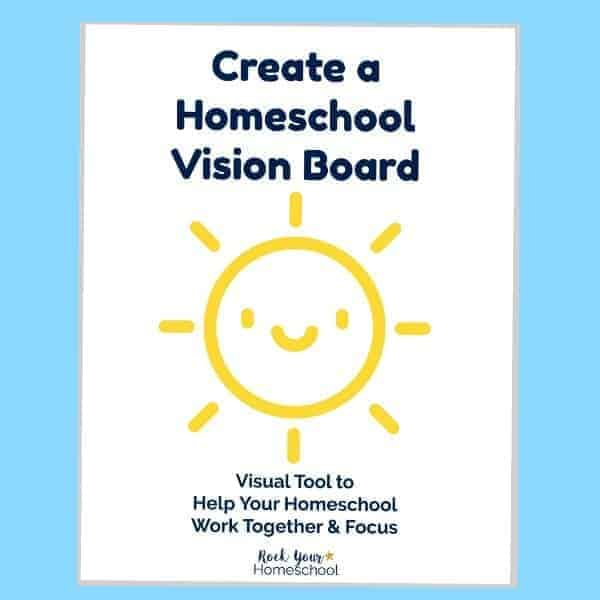 A homeschool vision board is a creative way to use & enjoy a homeschool mission statement & more.