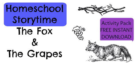 Homeschool Storytime:  The Fox & The Grapes