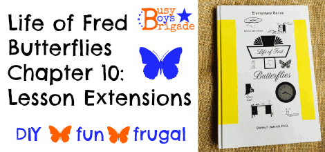 Life of Fred Butterlies Lesson Extensions:  Chapter 10