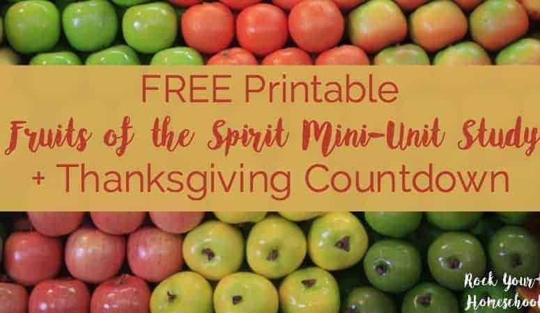 Fruits of the Spirit Mini-Unit Study + Thanksgiving Countdown