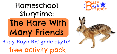 Homeschool Storytime:  The Hare With Many Friends