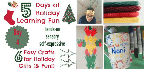 5 Days of Holiday Learning Fun — Day 4: 6 Easy Crafts for Holiday Gifts (& Fun!)