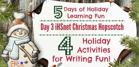 5 Days of Holiday Learning Fun — Day 3: 4 Holiday Activities for Writing Fun!