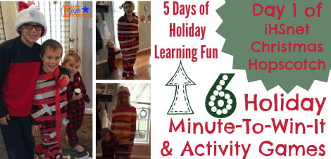 5 Days of Holiday Learning Fun–Day 1: 6 Minute-to-Win-It & Activity Games