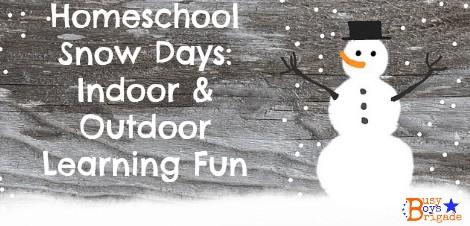 Snow Days for Homeschoolers:  Indoor & Outdoor Learning Fun