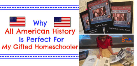 Why All American History Is Perfect For My Gifted Homeschooler