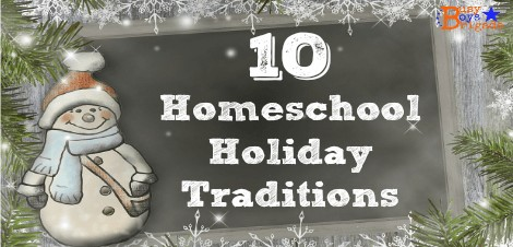 10 Homeschool Holiday Traditions