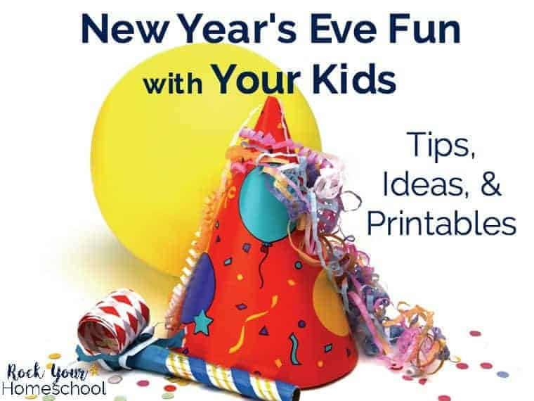 Make New Year's Eve Fun with Your Kids! This free printable pack will help you plan & prepare for great ways to welcome in the new year.