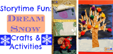 Storytime Fun:  Dream Snow Crafts & Activities