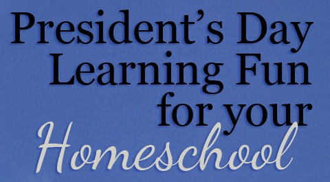 Homeschool President's Day Learning Fun