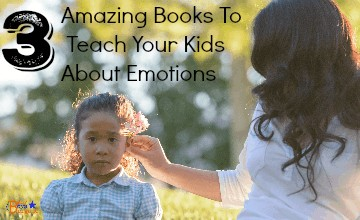 3 Amazing Books To Help Your Kids Learn About Emotions