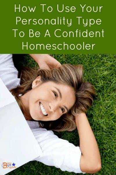 Learn more about your personality type & how it can help you be a more confident homeschooler.