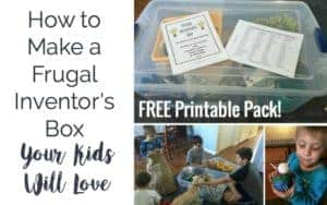 Get your free printable pack on how to make a frugal inventor's box that your kids will love!