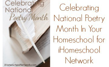 Celebrating National Poetry Month In Your Homeschool for iHomeschool Network