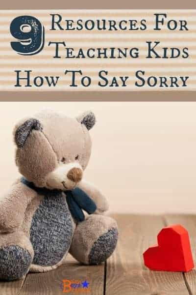 Teaching kids how to say sorry is not easy. Here are 9 valuable resources for helping parents and loved ones teach children how to apologize-and mean it!