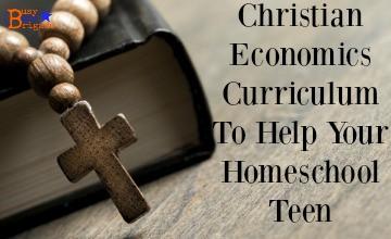 Christian Economics Curriculum To Help Your Homeschool Teen