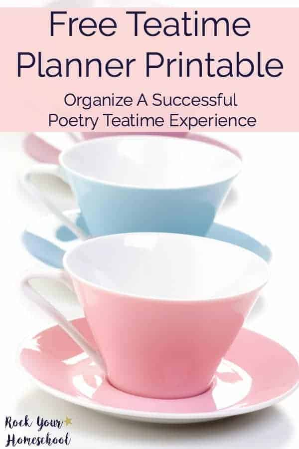 Rock your poetry teatime! Teatime Planner is a free printable download for use in organizing successful homeschool teatimes.