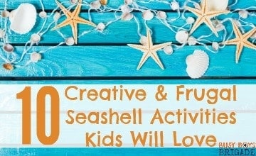10 Creative & Frugal Seashell Activities Kids Will Love