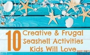 10 Creative & Frugal Seashell Activities Kids Will Love
