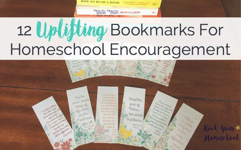 These 12 printable bookmarks are amazing ways to feel uplifted & encouraged in your homeschool.