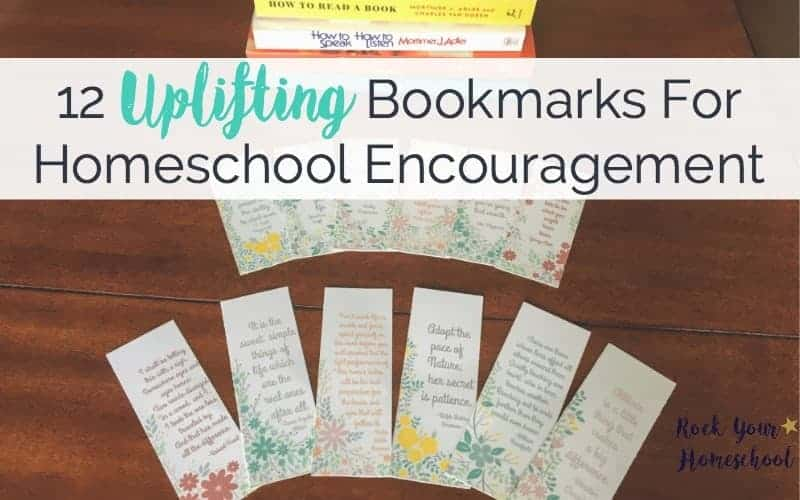 12 Uplifting Bookmarks For Homeschool Encouragement