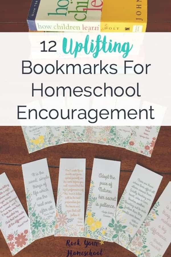 Here are 12 free printable uplifting bookmarks for homeschool encouragement.