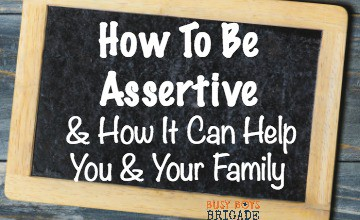 How To Be Assertive & How It Can Help You & Your Family