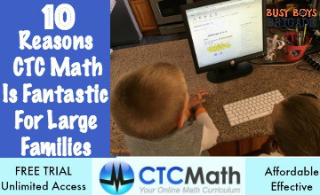 10 Reasons CTC Math Is Fantastic For Large Families