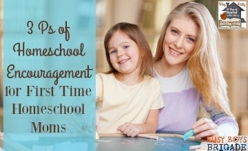 3 Ps of Homeschool Encouragement for First Time Homeschool Moms