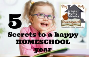 5 Secrets To A Happy Homeschool Year
