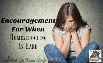 Encouragement For When Homeschooling Is Hard