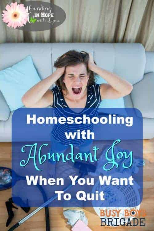 Homeschooling with abundant joy when you want to quit homeschooling is part of 20 Days of Homeschooling Encouragement Blog Party. Find tips & ideas from an experienced homeschool mom who has dealt with chronic illness. She offers suggestions and support on how to successfully-and joyfully-homeschool your kids.