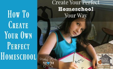 How To Create Your Own Perfect Homeschool