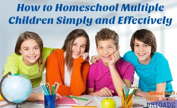 How to Homeschool Multiple Children Simply and Effectively