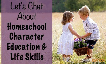 Let's Chat About Homeschool Character Education & Life Skills