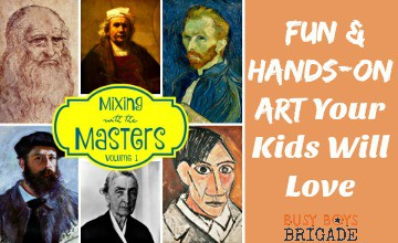 Mixing With The Masters:  Fun & Hands-On Art Your Kids Will Love