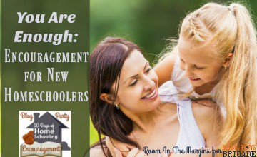 You Are Enough: Encouragement for New Homeschoolers