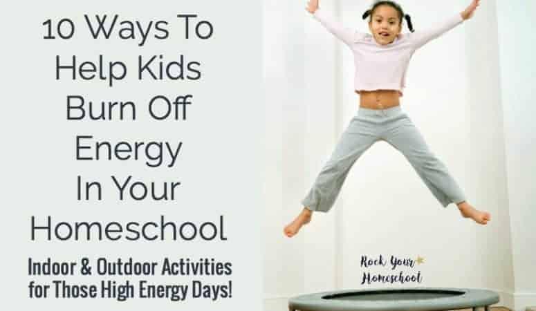 10 Ways To Help Kids Burn Off Energy In Your Homeschool