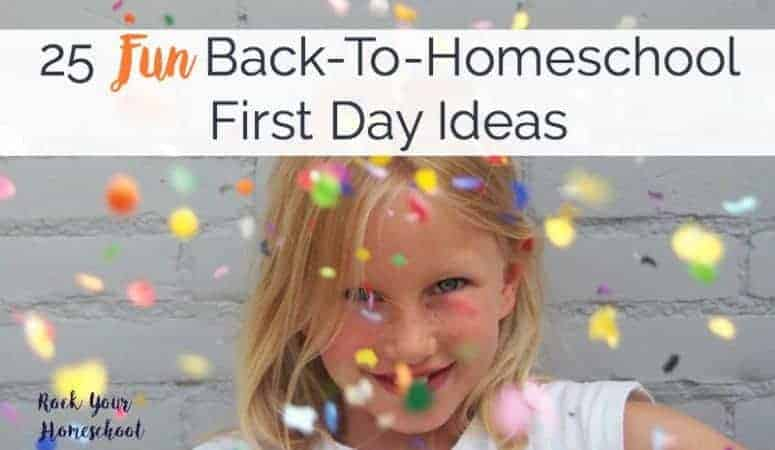 25 Fun Back-To-Homeschool First Day Ideas