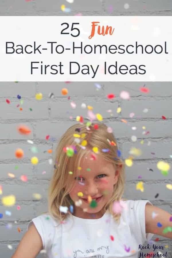 25 Fun Back-to-Homeschool first day ideas to help you rock your homeschool this year!