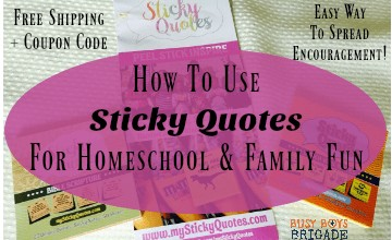 How To Use Sticky Quotes For Homeschool & Family Fun