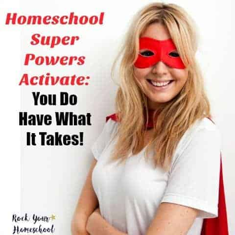 Have you activated your homeschool super powers? Find out why you do have what it takes & tips on using these practical tips to rock your homeschool.