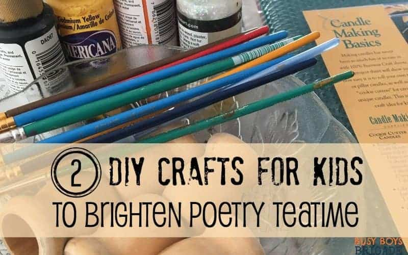 2 DIY Crafts For Kids To Brighten Poetry Teatime
