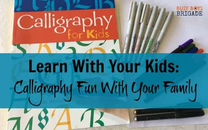 Learn With Your Kids:  Calligraphy Fun With Your Family